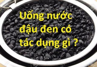Uống nước đậu đen có tác dụng gì